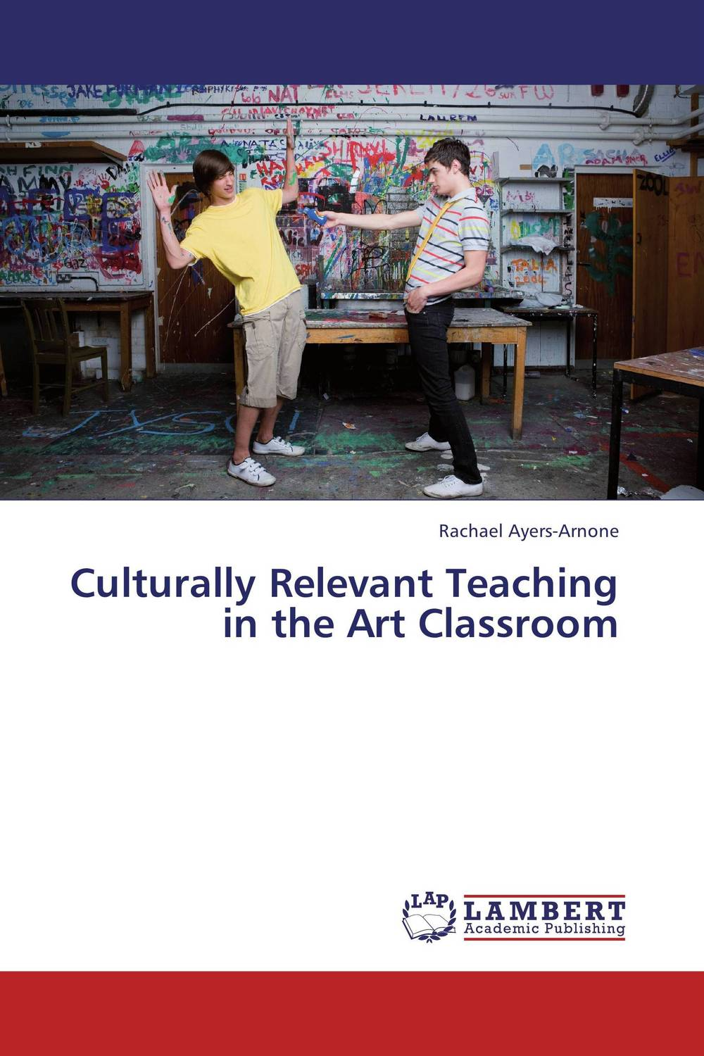 Culturally Relevant Teaching in the Art Classroom