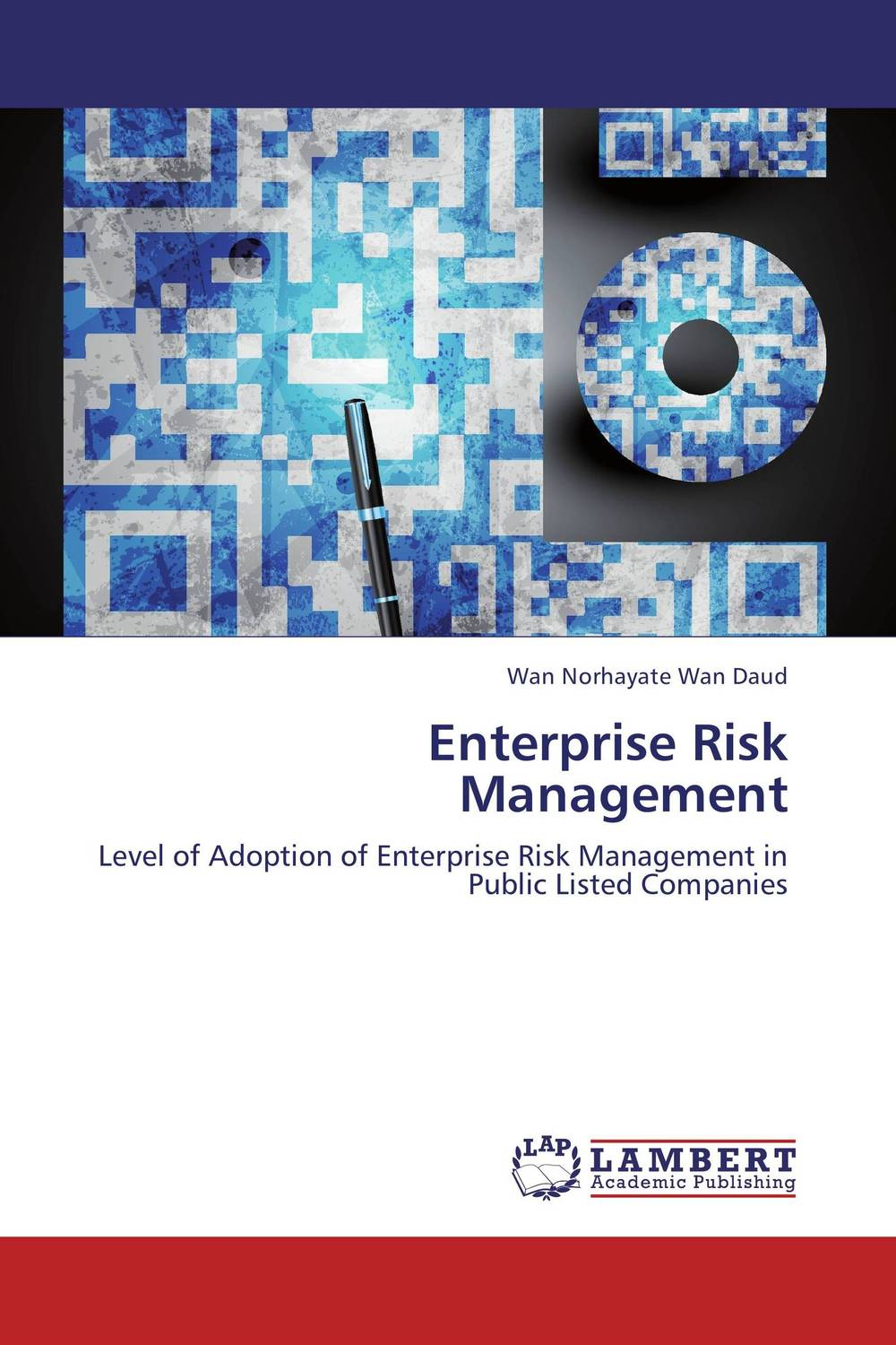 Enterprise Risk Management sim segal corporate value of enterprise risk management the next step in business management