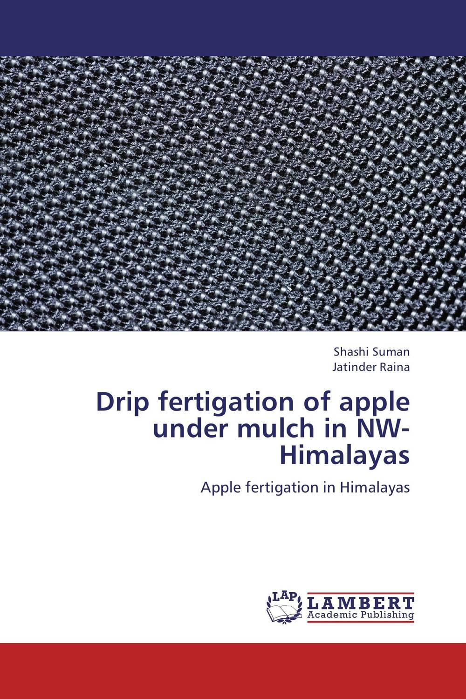 Drip fertigation of apple under mulch in NW-Himalayas fertigation management of cucumber plants under plastic houses