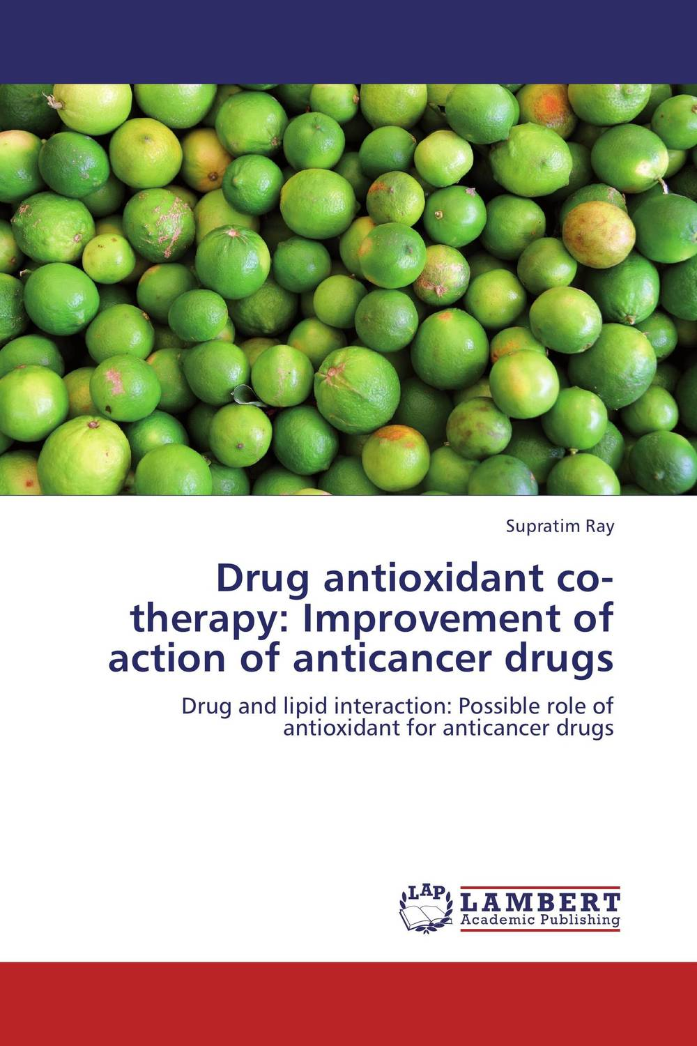 Drug antioxidant co-therapy: Improvement of action of anticancer drugs atamjit singh pal paramjit kaur khinda and amarjit singh gill local drug delivery from concept to clinical applications