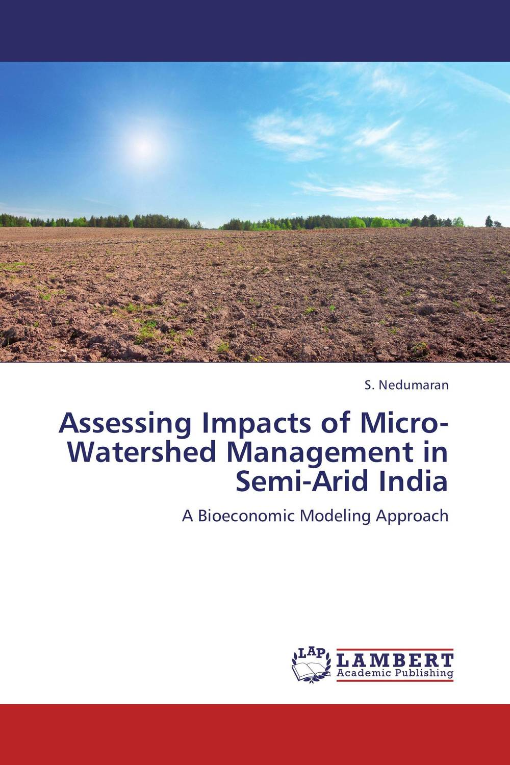Assessing Impacts of Micro-Watershed Management in Semi-Arid India natural resource policy and law for sustainable development