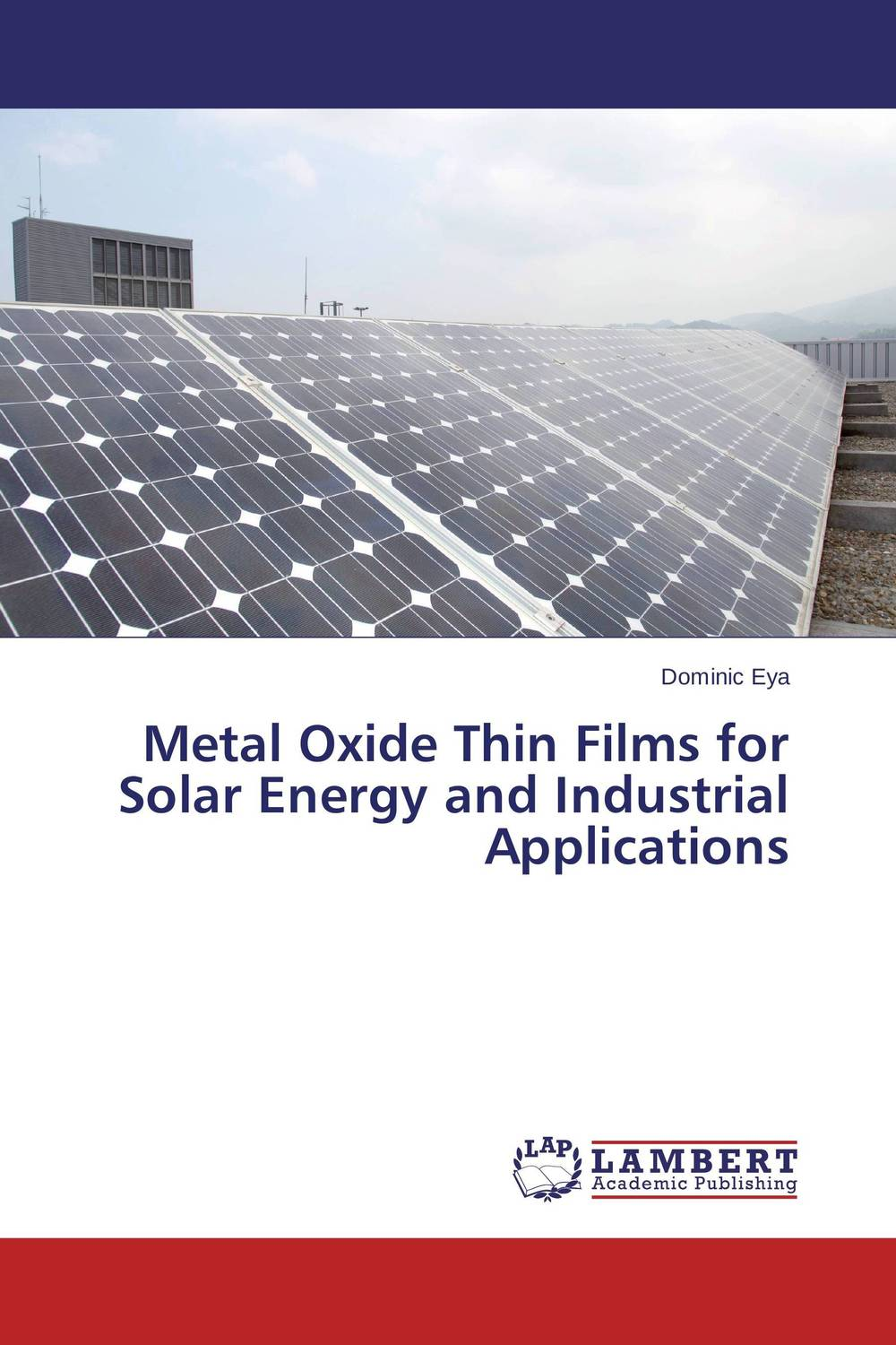 Metal Oxide Thin Films for Solar Energy and Industrial Applications