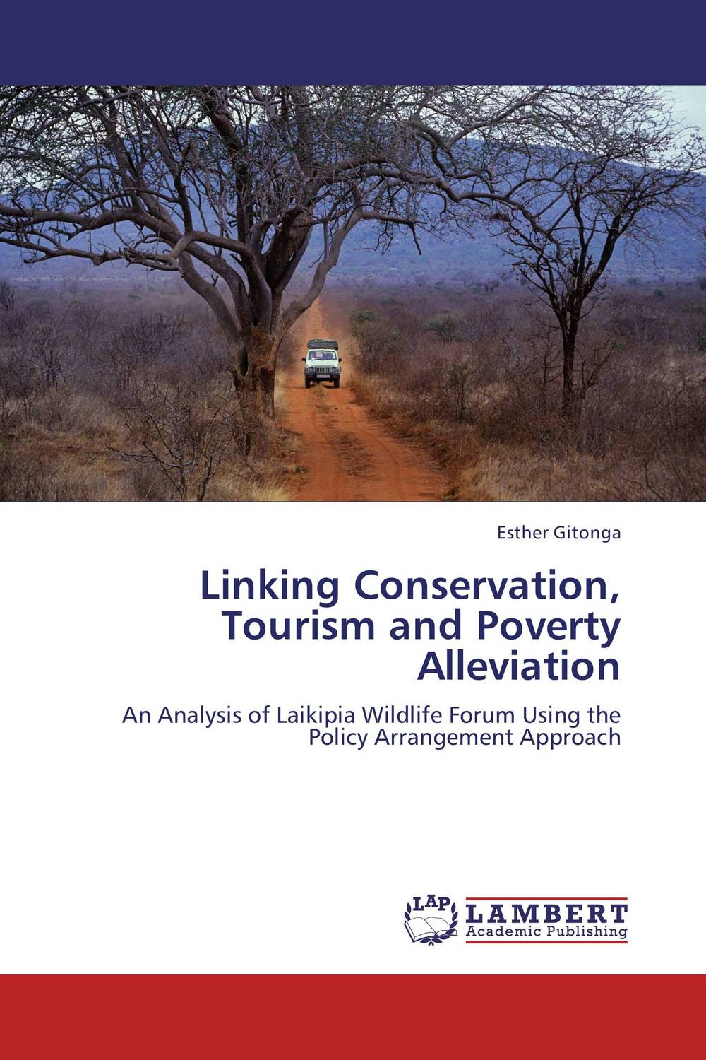 Linking Conservation, Tourism and Poverty Alleviation integrated development planning a mechanism for poverty alleviation