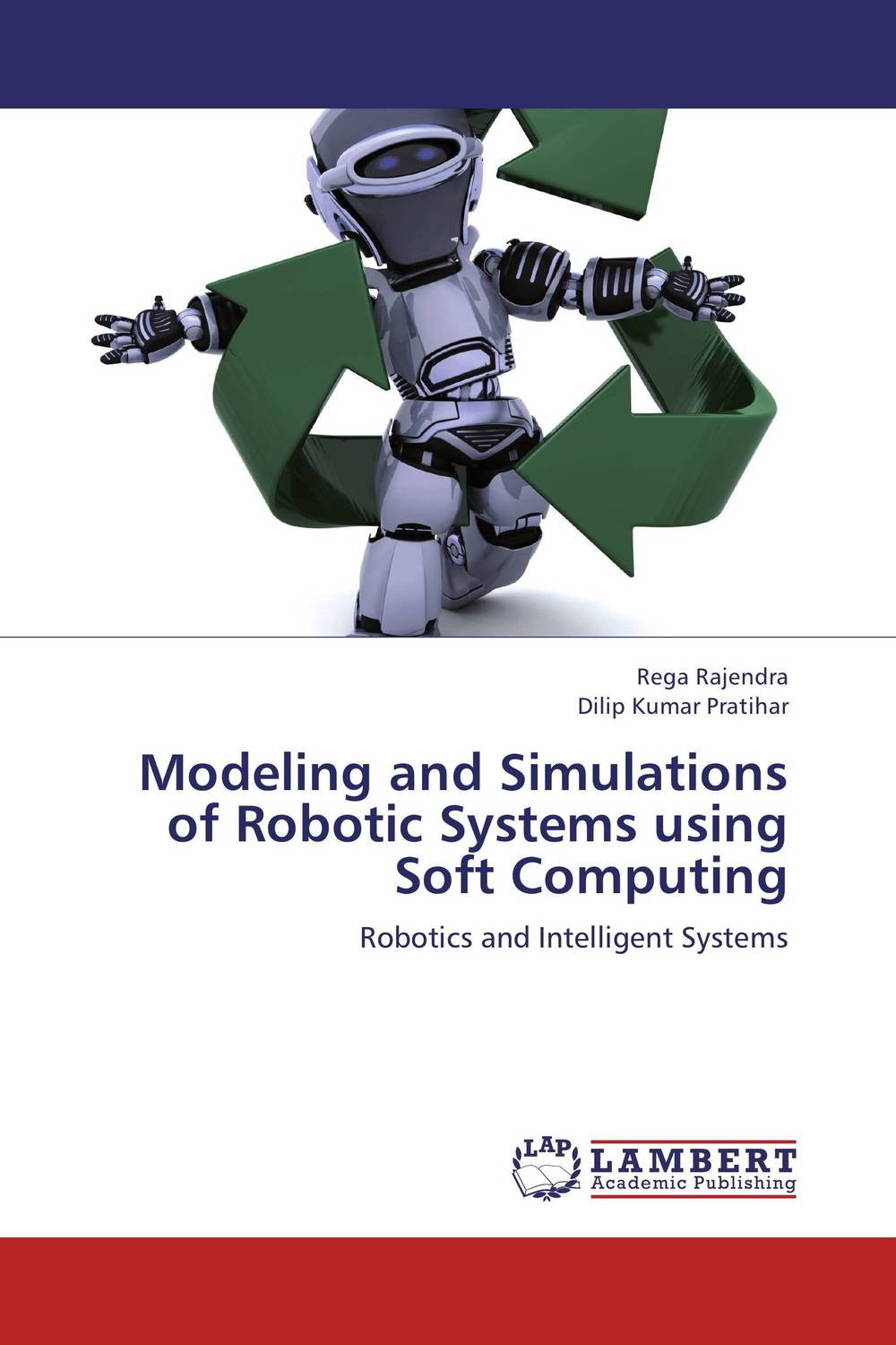 Modeling and Simulations of Robotic Systems using Soft Computing