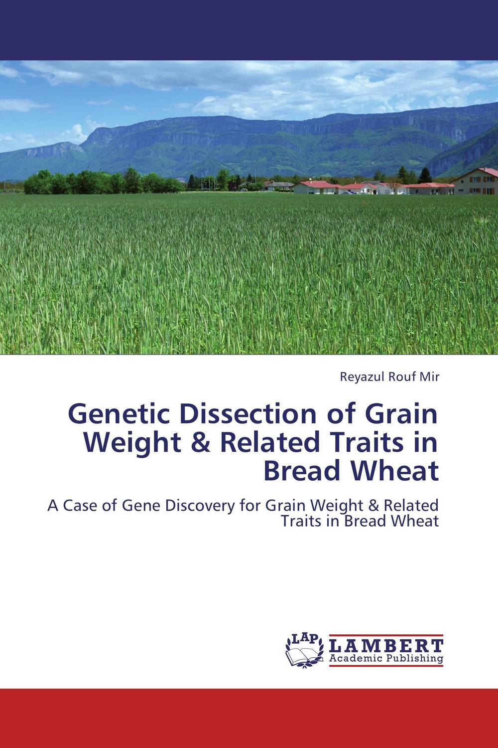 Genetic Dissection of Grain Weight & Related Traits in Bread Wheat mir abid hussain dr vijeshwar verma and dr ghulam nabi qazi population genetic structure of rhizomatous picrorhiza kurrooa royle