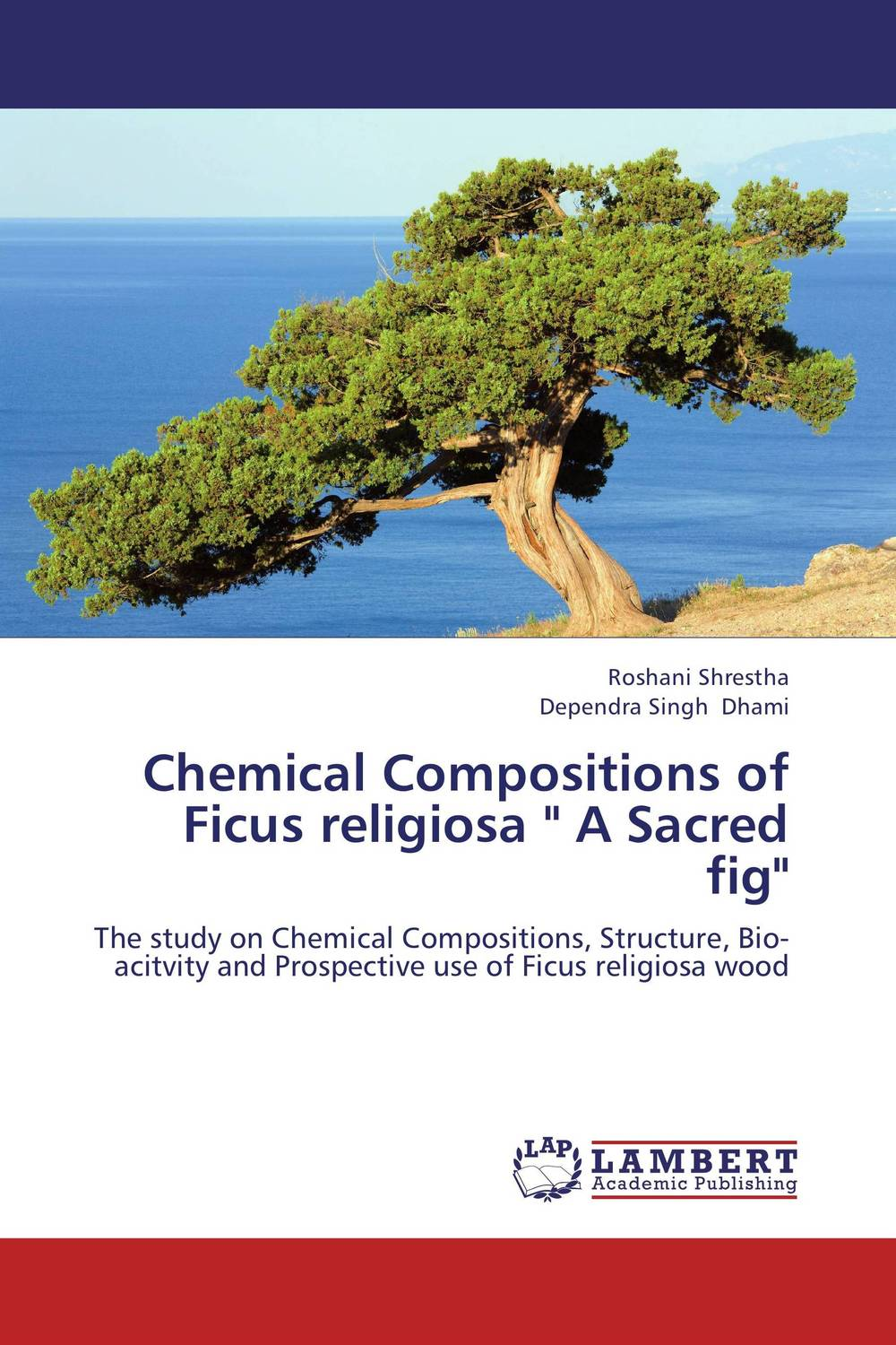 Chemical Compositions of Ficus religiosa  A Sacred fig