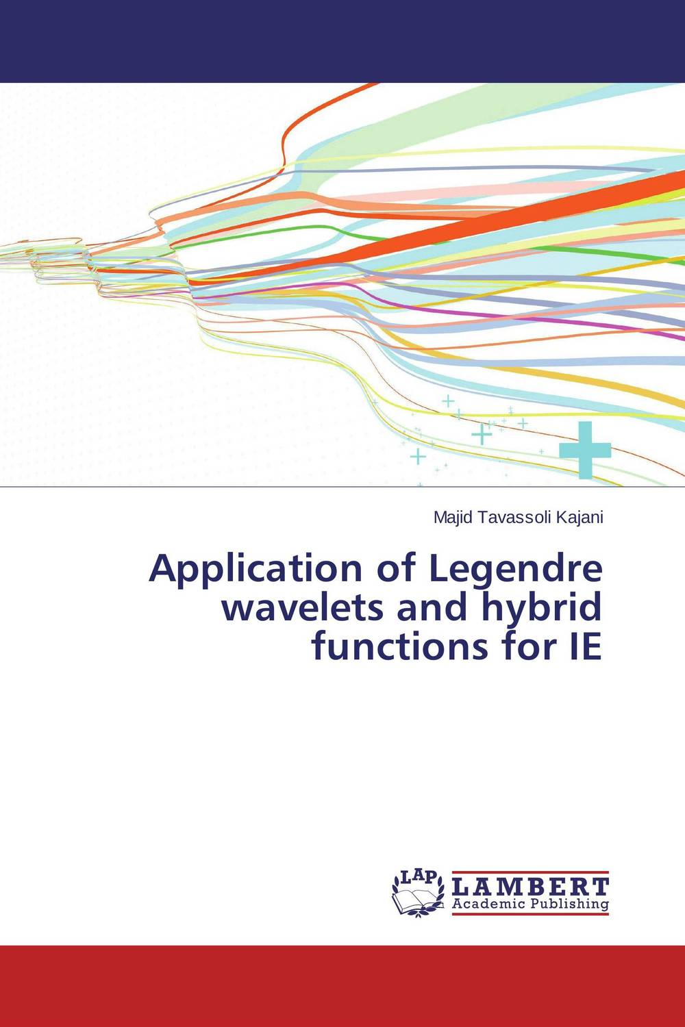 Application of Legendre wavelets and hybrid functions for IE collocation methods for volterra integral and related functional differential equations