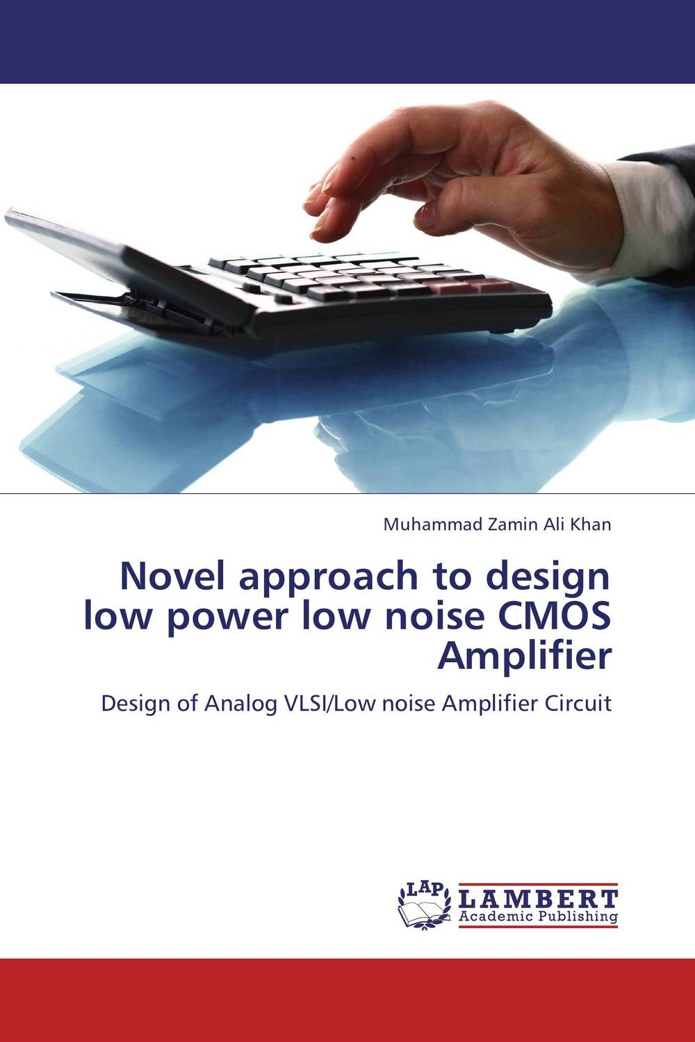 Novel approach to design low power low noise CMOS Amplifier driven to distraction