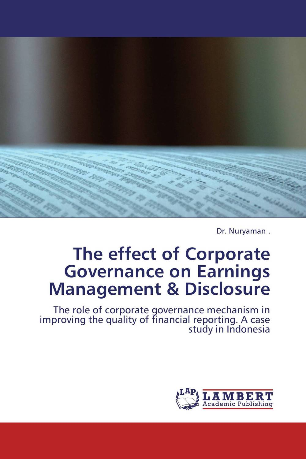 The effect of Corporate Governance on Earnings Management & Disclosure corporate governance audit quality and opportunistic earnings