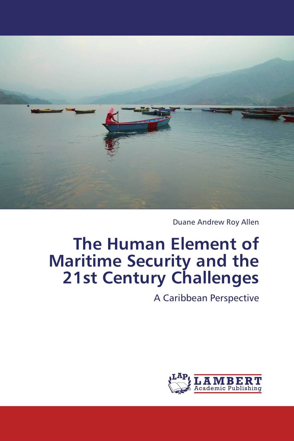 The Human Element of Maritime Security and the 21st Century Challenges maritime safety