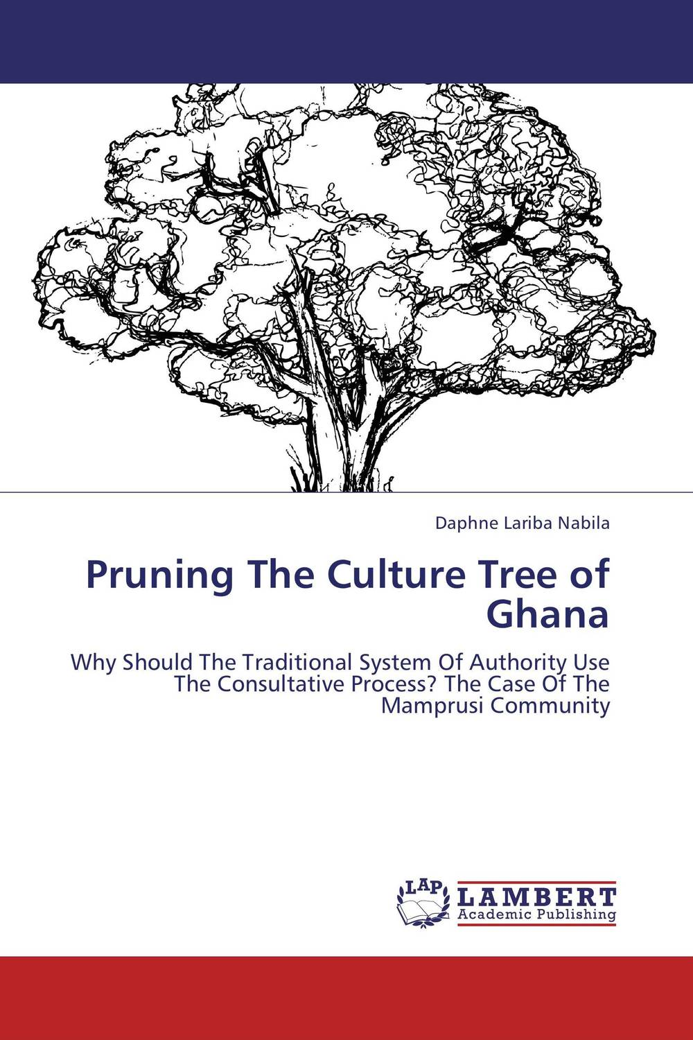 Pruning The Culture Tree of Ghana the heir
