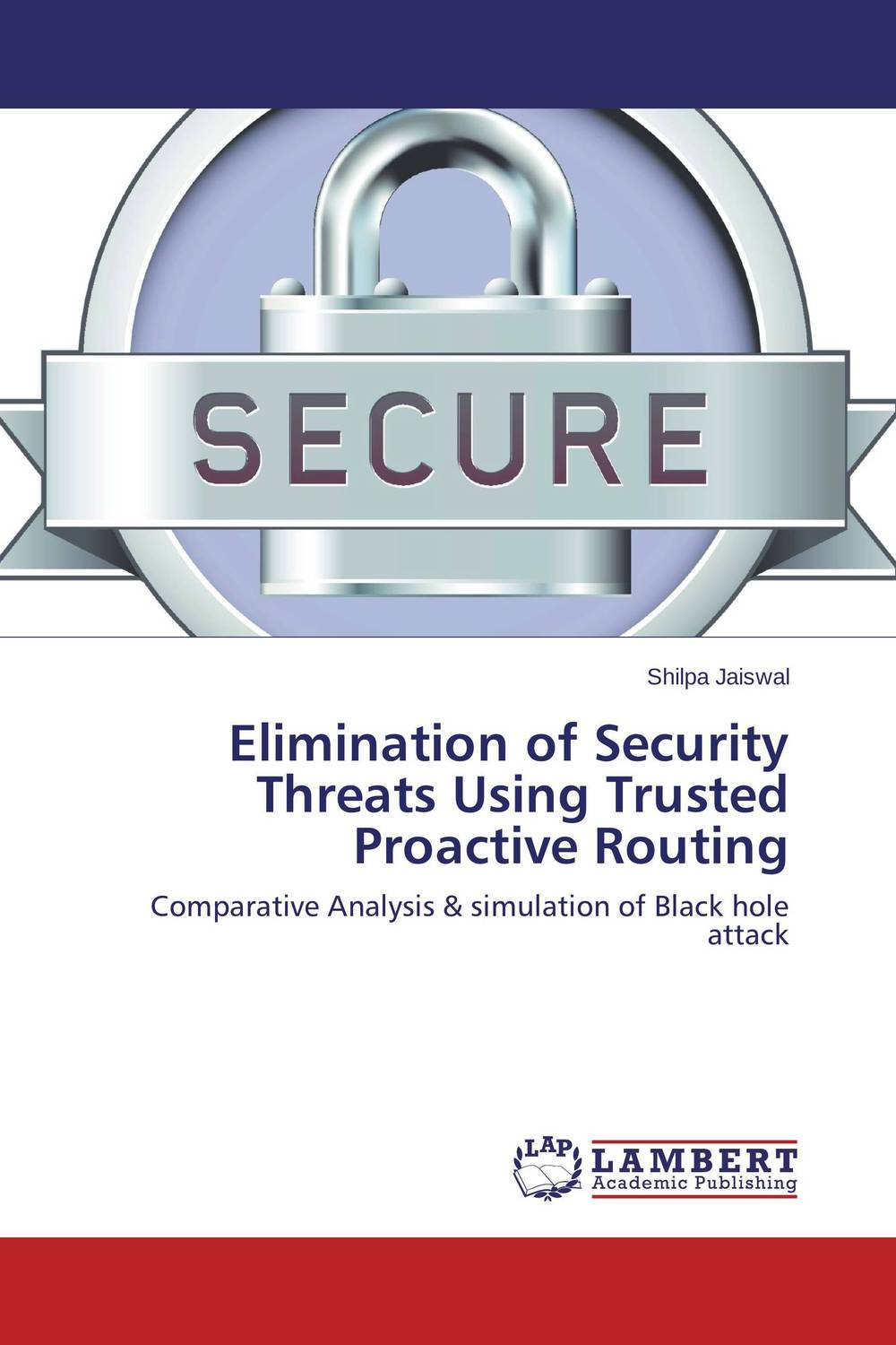 Elimination of Security Threats Using Trusted     Proactive Routing belousov a security features of banknotes and other documents methods of authentication manual денежные билеты бланки ценных бумаг и документов