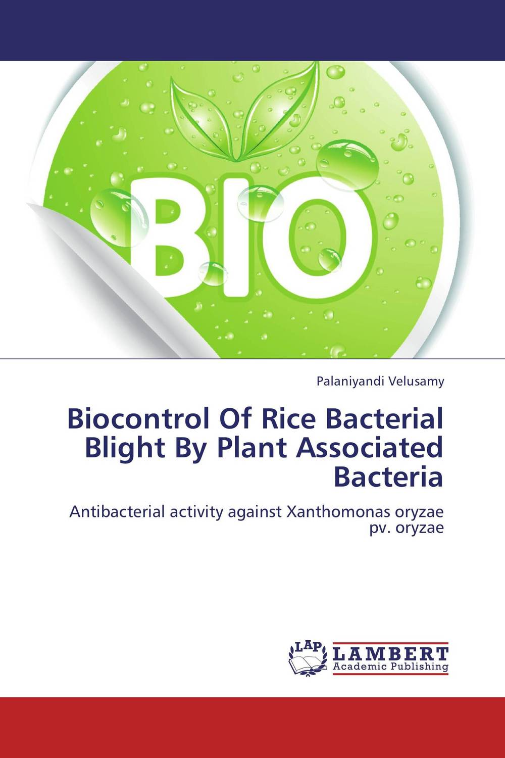 Biocontrol Of Rice Bacterial Blight By Plant Associated Bacteria improved expression of bacterial chia in plant by codon optimisation