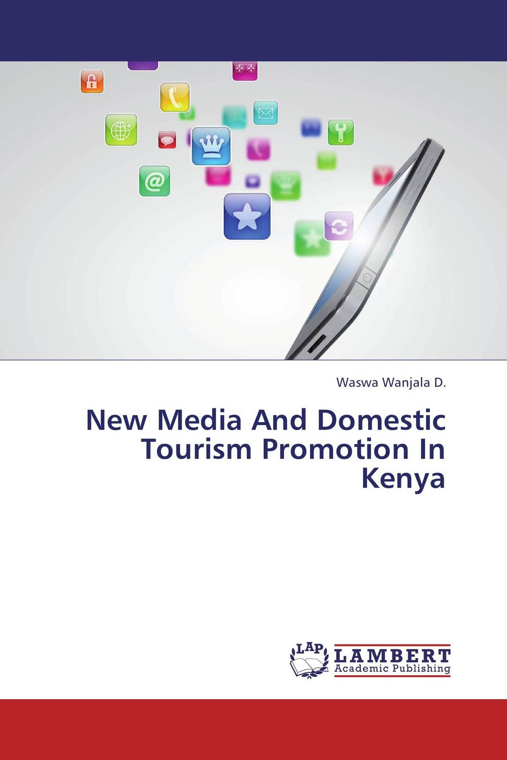 New Media And Domestic Tourism Promotion In Kenya new media and domestic tourism promotion in kenya