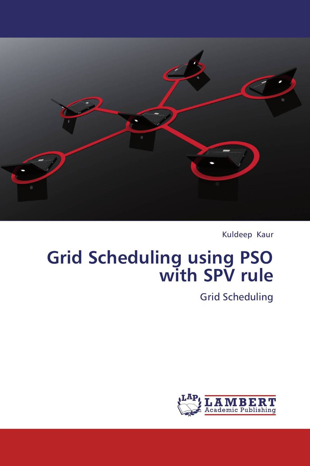 Grid Scheduling using PSO with SPV rule communications architecture in support of grid computing