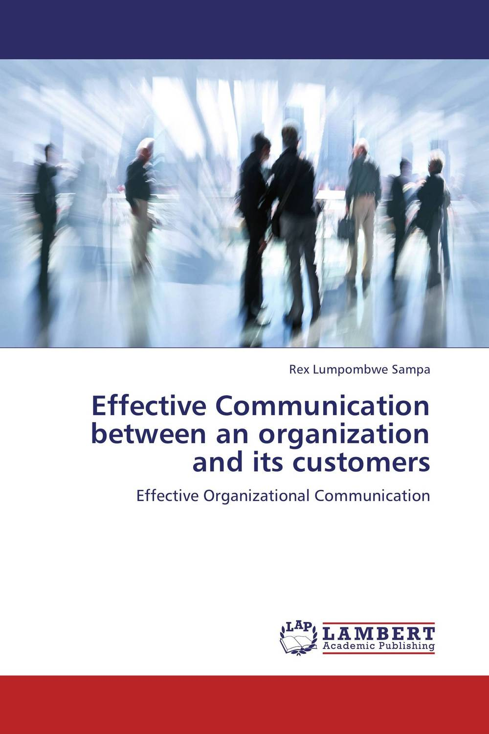 Effective Communication between an organization and its customers mohamad zakaria the role and function of effective communication
