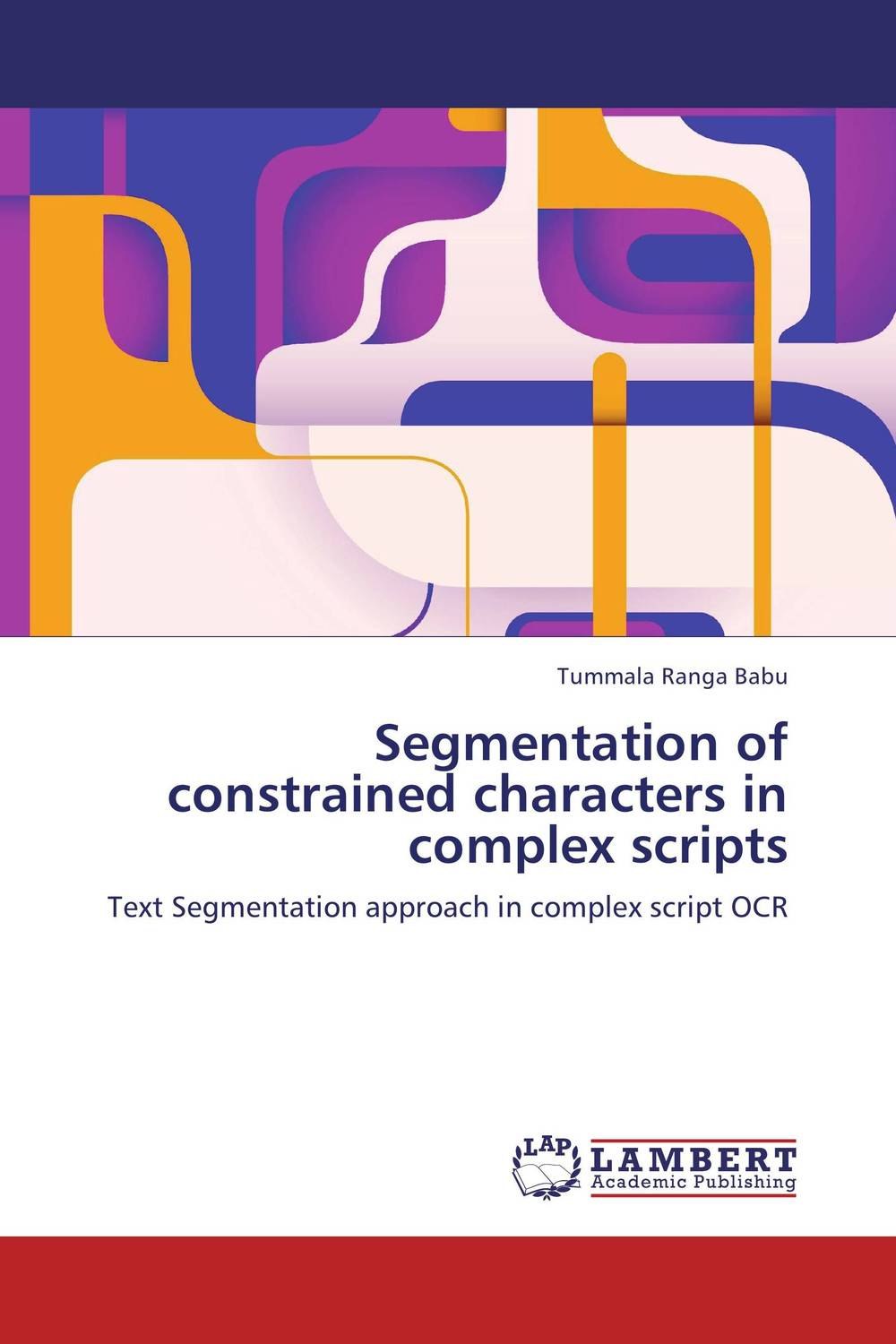 Segmentation of constrained characters in complex scripts scripts