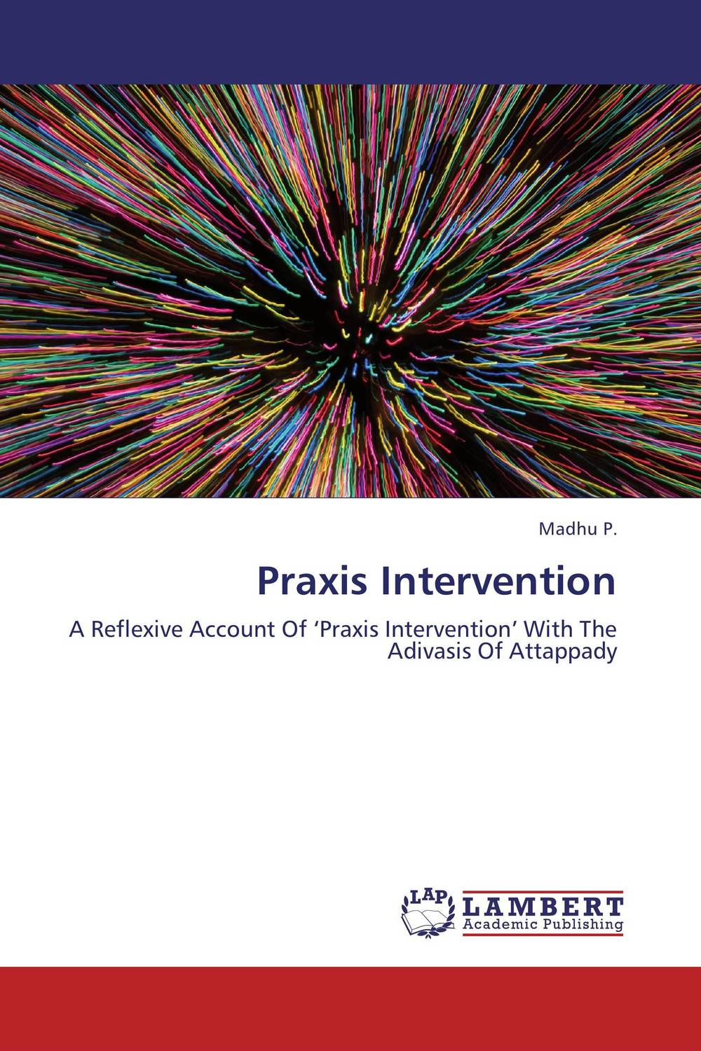 Praxis Intervention adventures in chaos – american intervention for reform in the third world