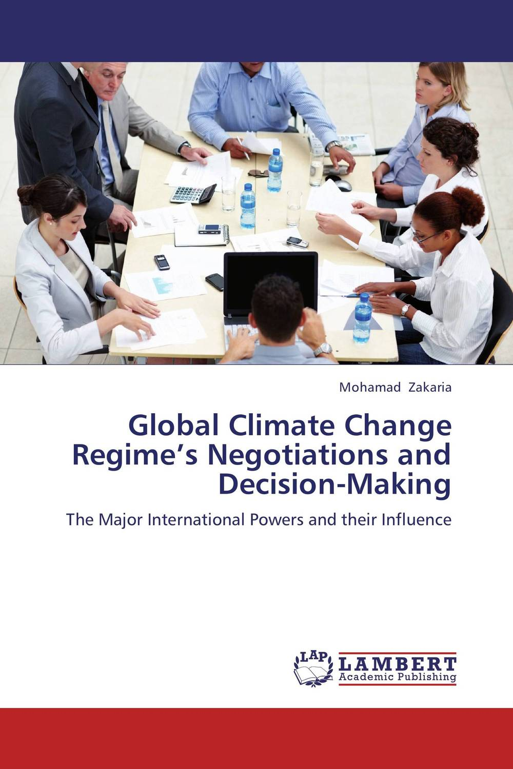 Global Climate Change Regime's Negotiations and Decision-Making nicholas michael the little black book of decision making