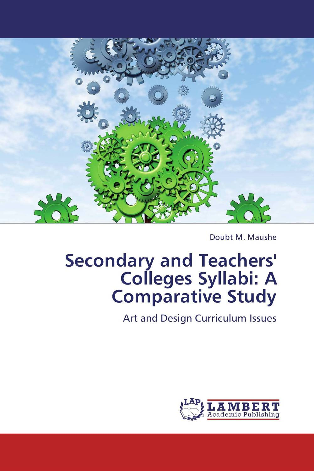 Secondary and Teachers' Colleges Syllabi: A Comparative Study rakesh bhatia surinder bir singh and harpreet kaur organizational development comparative study of engineering colleges