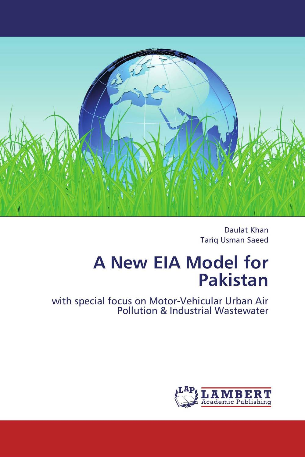 A New EIA Model for Pakistan a guide for environmental impact assessment