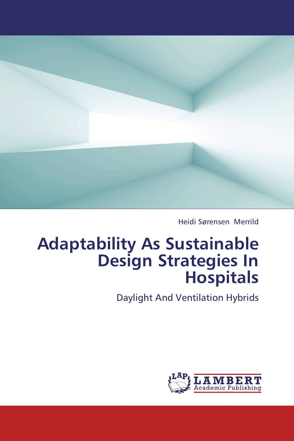 Adaptability As Sustainable Design Strategies In Hospitals hf dowling city hospitals – the undercare of the underprivileged