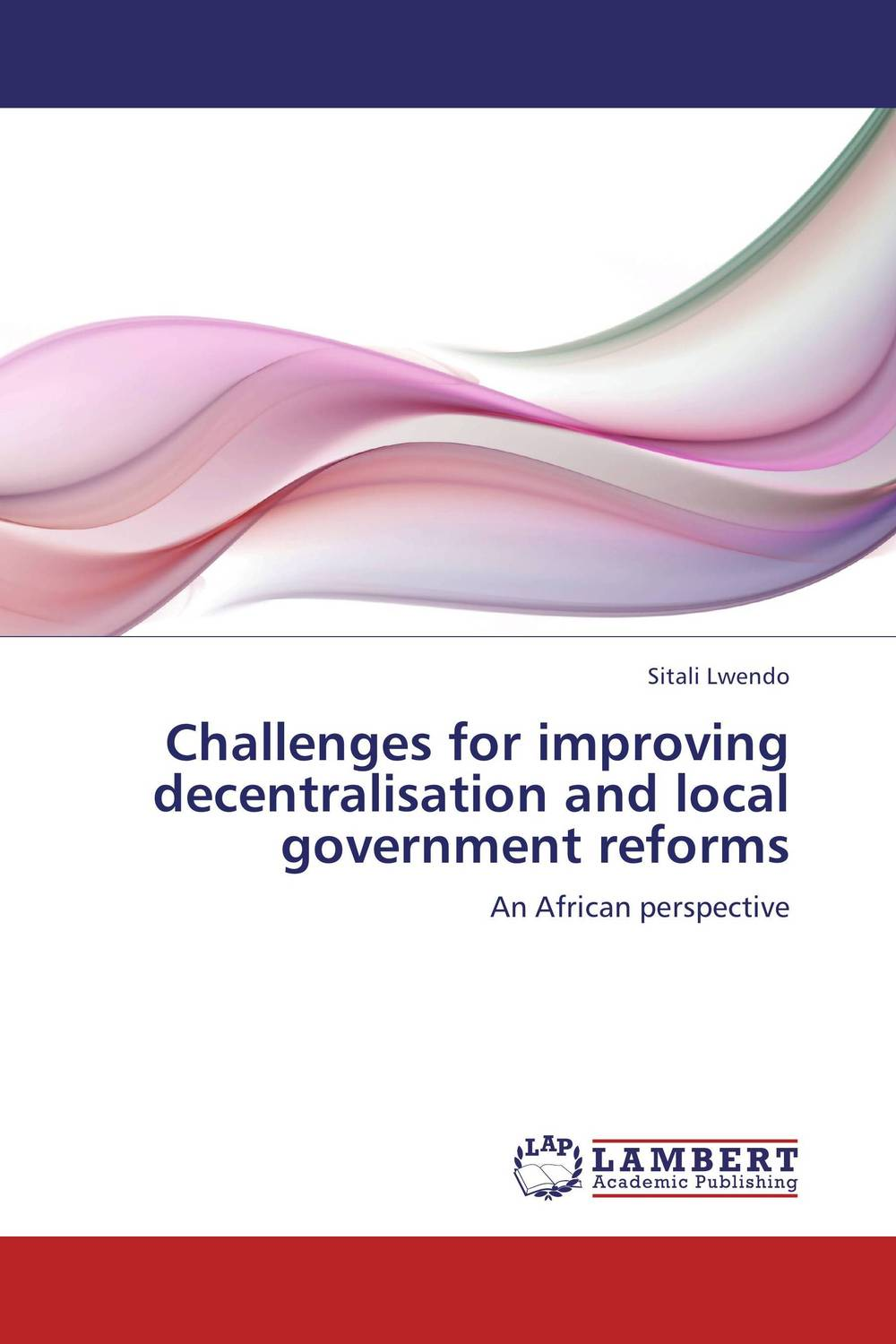 Challenges for improving decentralisation and local government reforms the challenges of decentralization in promoting citizen participation