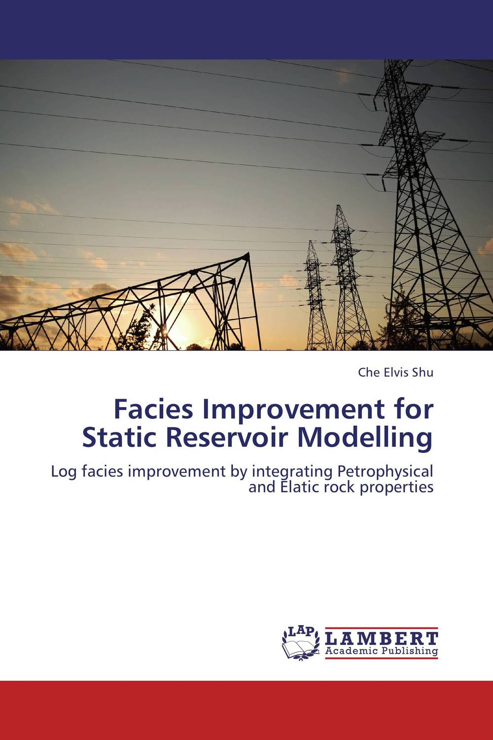 Facies Improvement for Static Reservoir Modelling working guide to reservoir exploration and appraisal
