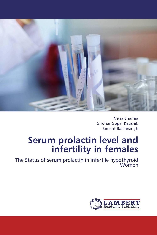 Serum prolactin level and infertility in females almea h a serum