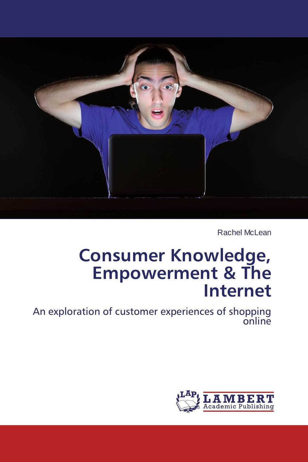 Consumer Knowledge, Empowerment & The Internet