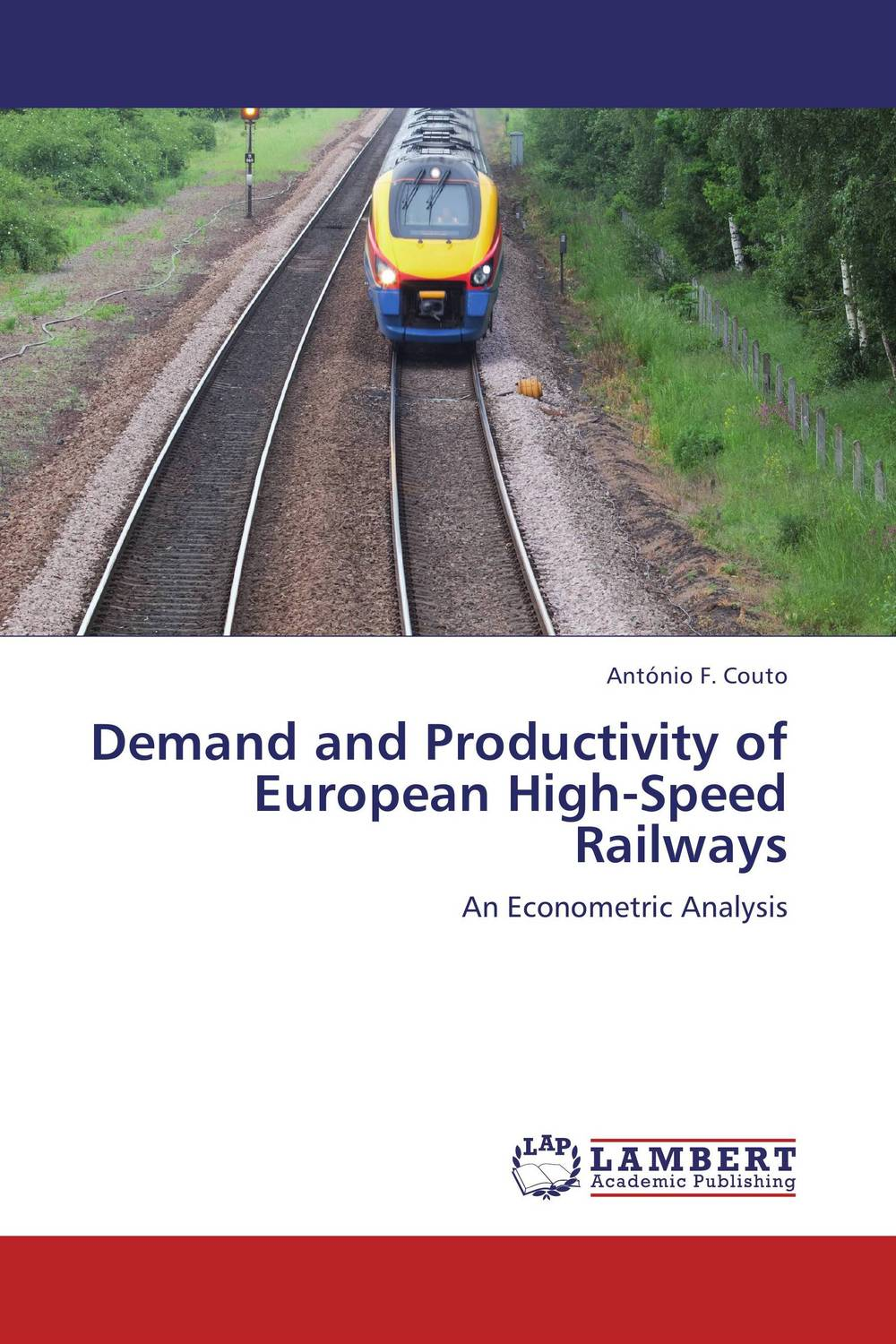 Demand and Productivity of European High-Speed Railways charles chase w next generation demand management people process analytics and technology