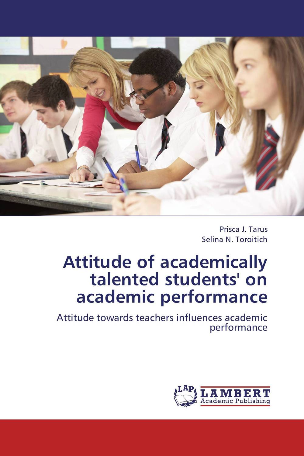 Attitude of academically talented students' on academic performance ruthaychonnee sittichai determining factors for academic achievement and attitude of students