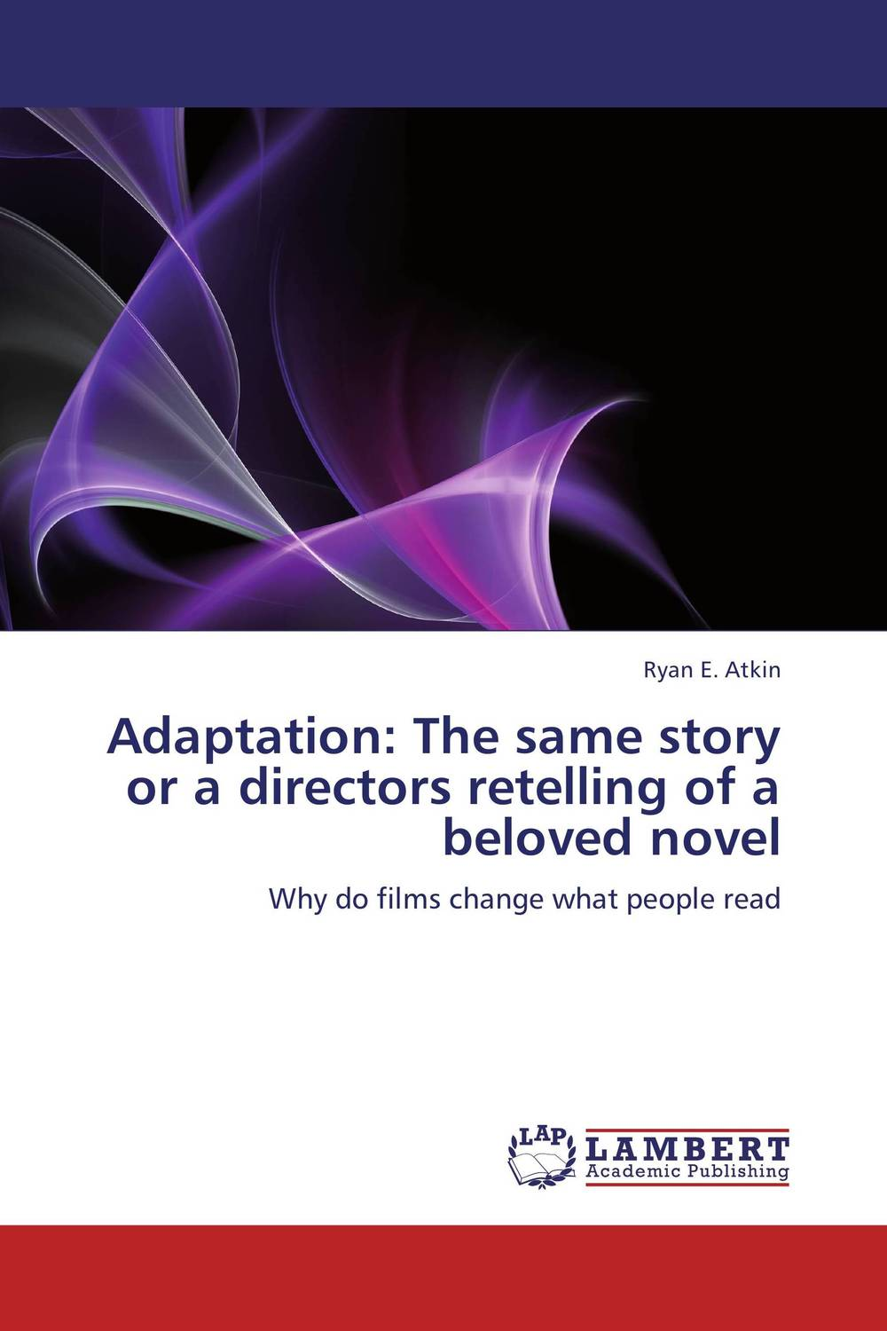 Adaptation: The same story or a directors retelling of a beloved novel the painter of battles a novel