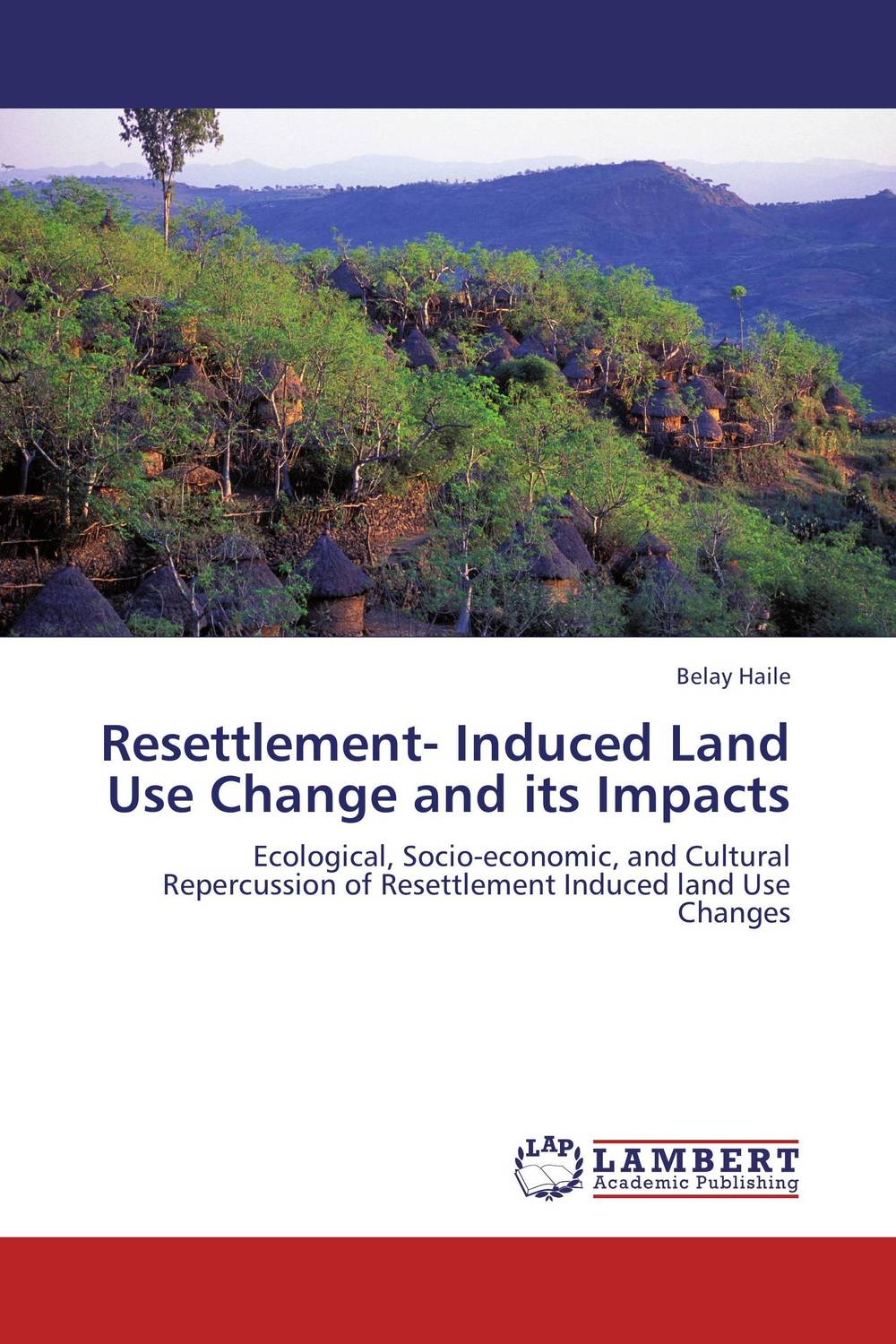 Resettlement- Induced Land Use Change and its Impacts land of savagery land of promise – the european image of the american