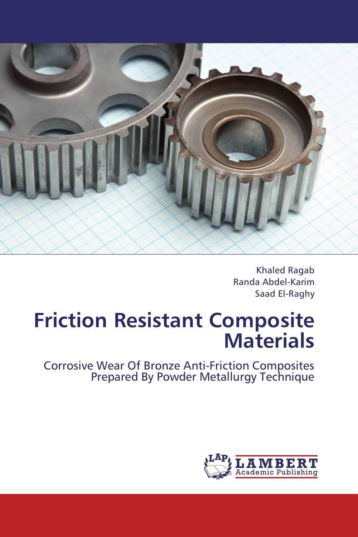 Friction Resistant Composite Materials s godwin barnabas tirupathi kamatchi and g sathish pandian friction surfacing and electroplating