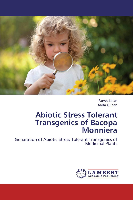 Abiotic Stress Tolerant Transgenics of Bacopa Monniera