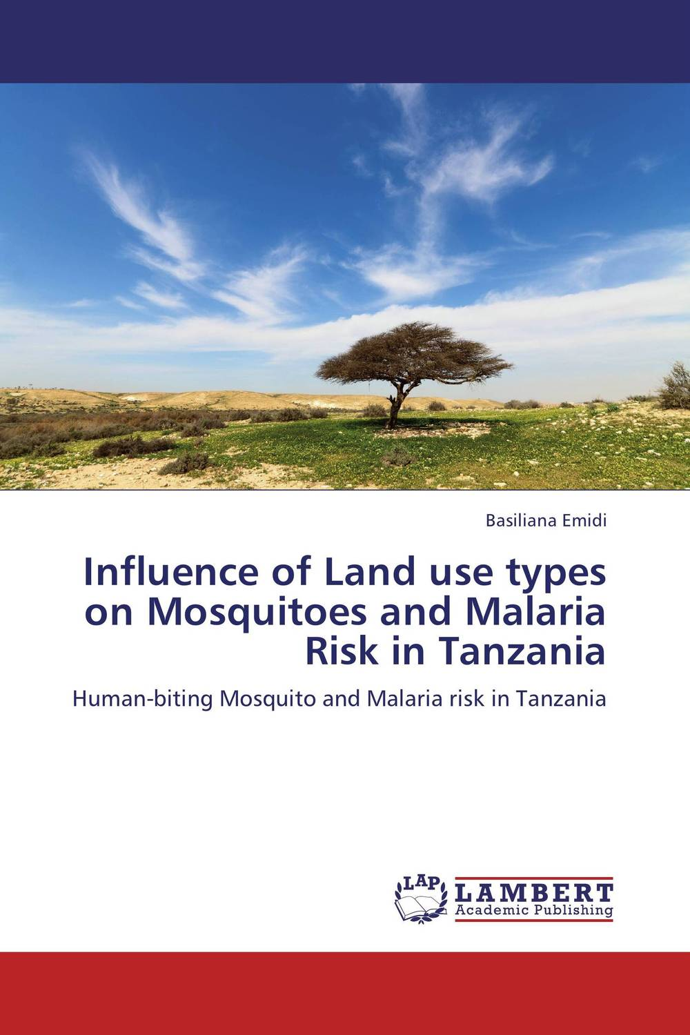 Influence of Land use types on Mosquitoes and Malaria Risk in Tanzania the roses of no man s land