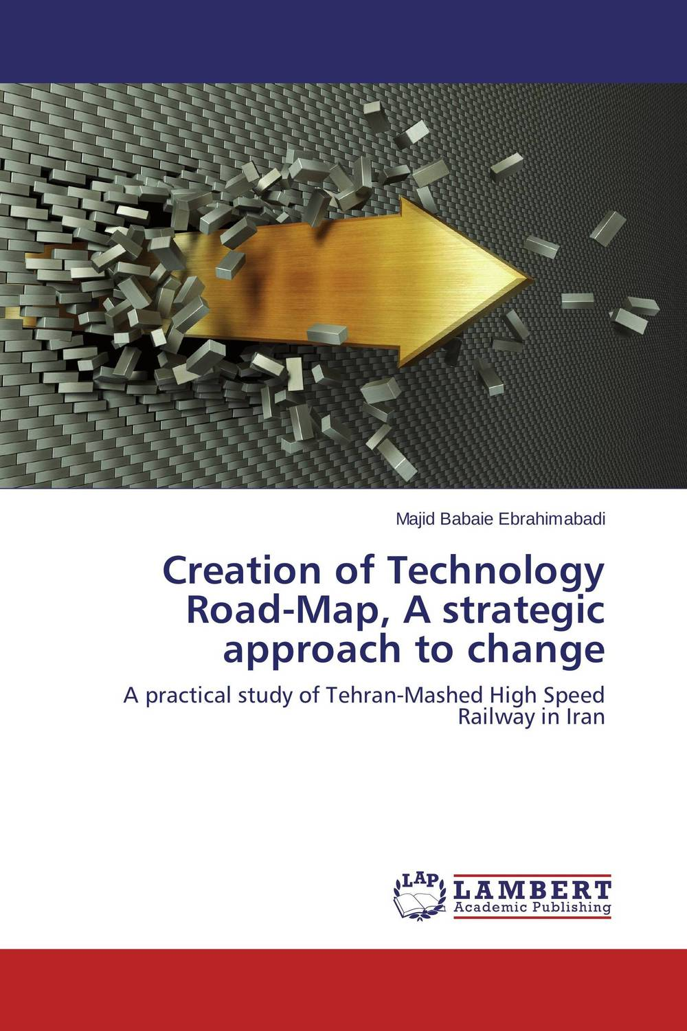 Creation of Technology Road-Map, A strategic approach to change map of fates