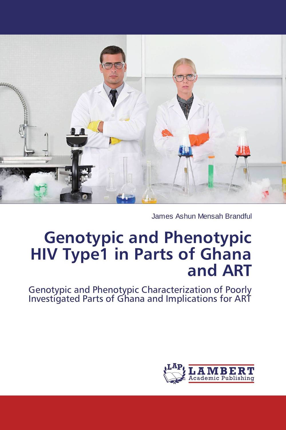 Genotypic and Phenotypic HIV Type1 in Parts of Ghana and ART