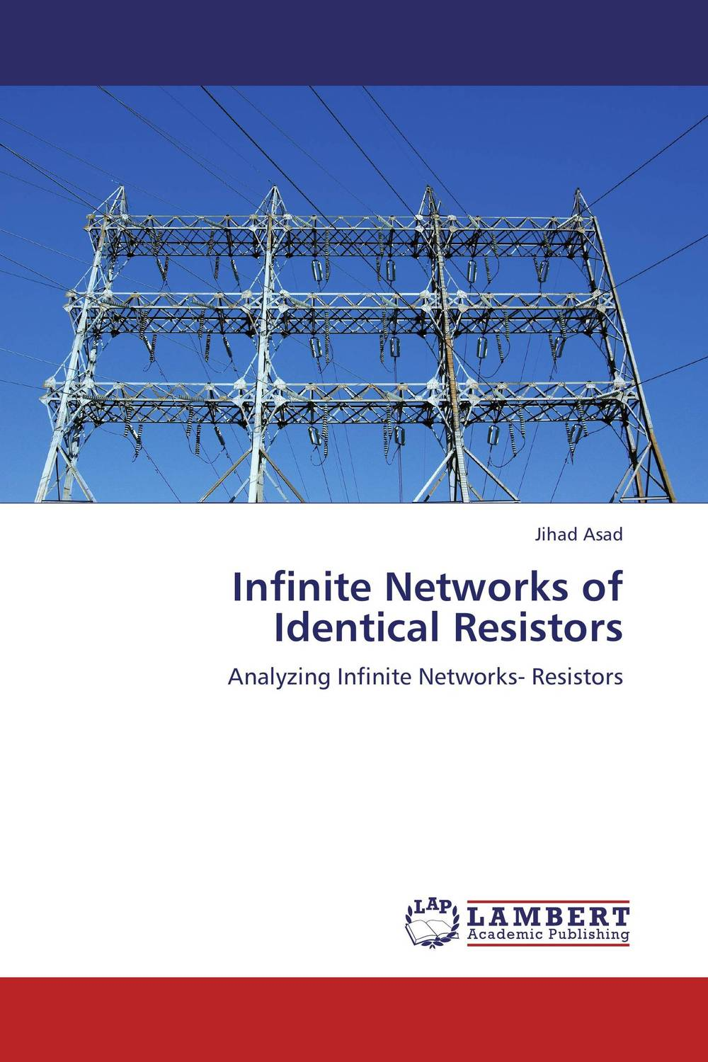 Infinite Networks of Identical Resistors annlee hines a planning for survivable networks