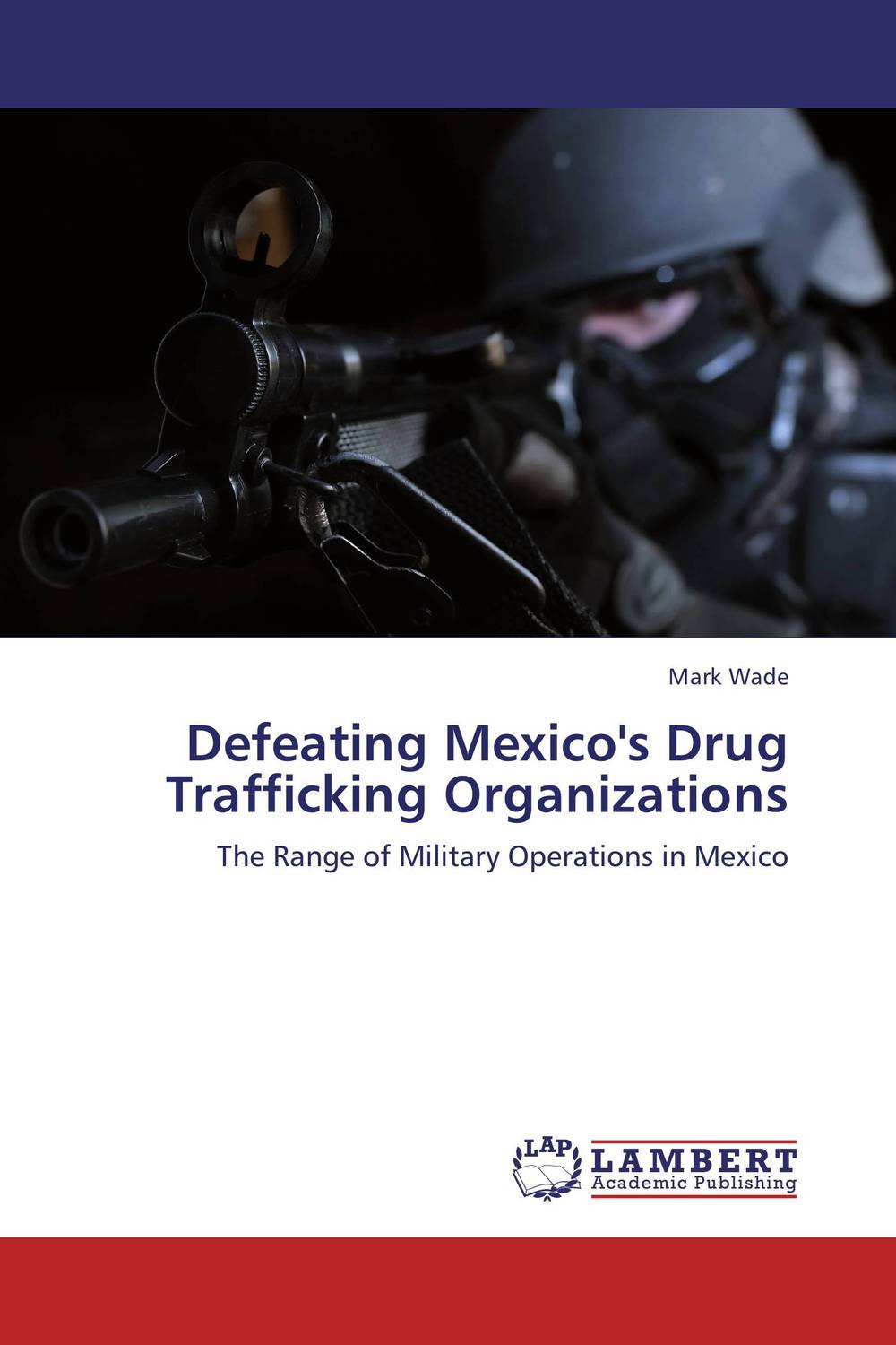 Defeating Mexico's Drug Trafficking Organizations drug discovery and design
