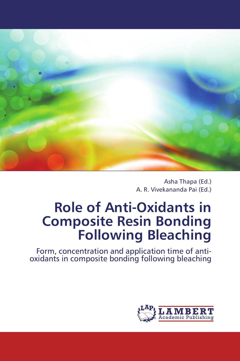 Role of Anti-Oxidants in Composite Resin Bonding Following Bleaching karanprakash singh ramanpreet kaur bhullar and sumit kochhar forensic dentistry teeth and their secrets