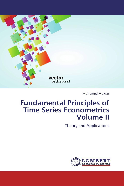 Fundamental Principles of Time Series Econometrics Volume II the economic principles of confucius and his sch