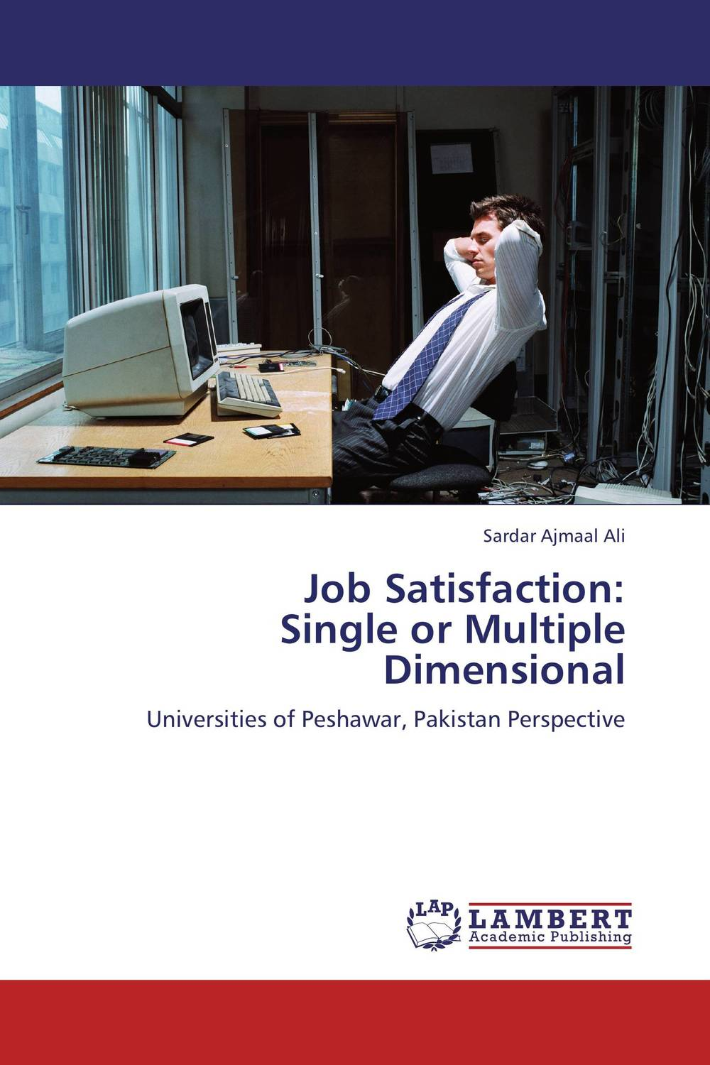 Job Satisfaction:  Single or Multiple Dimensional impact of job satisfaction on turnover intentions