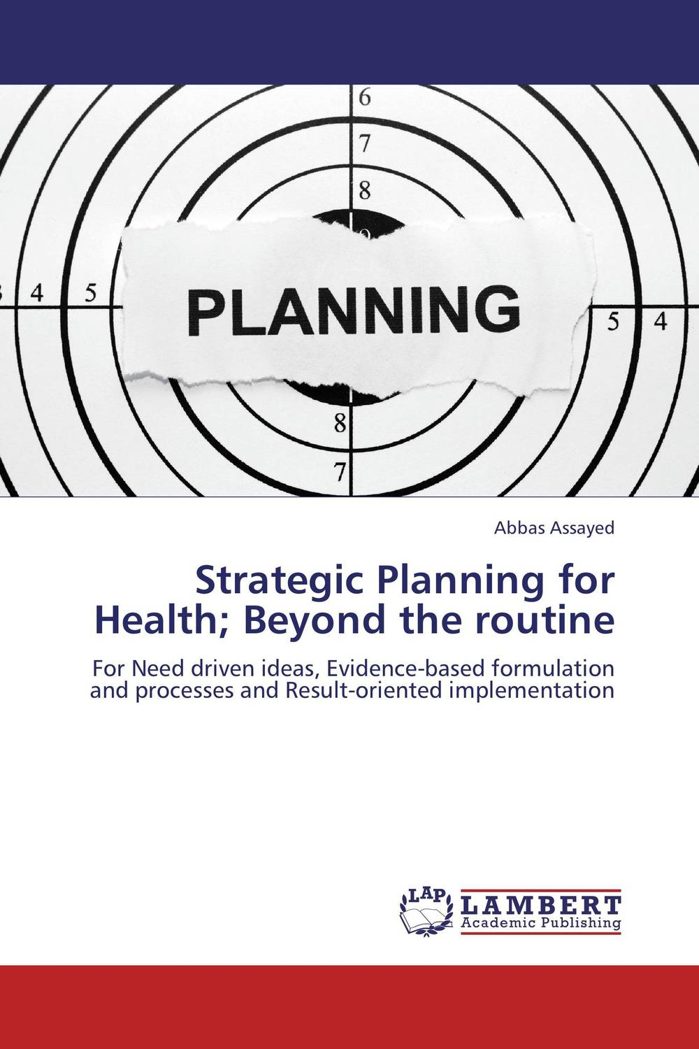 Strategic Planning for Health; Beyond the routine driven to distraction