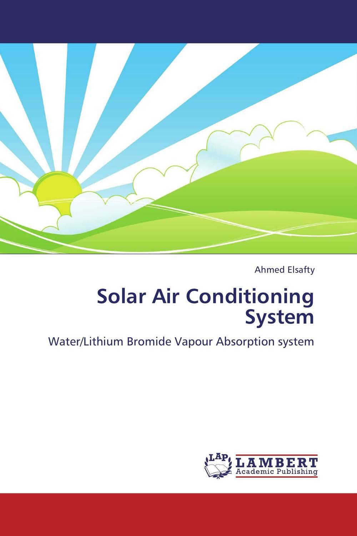 Solar Air Conditioning System rik degunther alternative energy for dummies