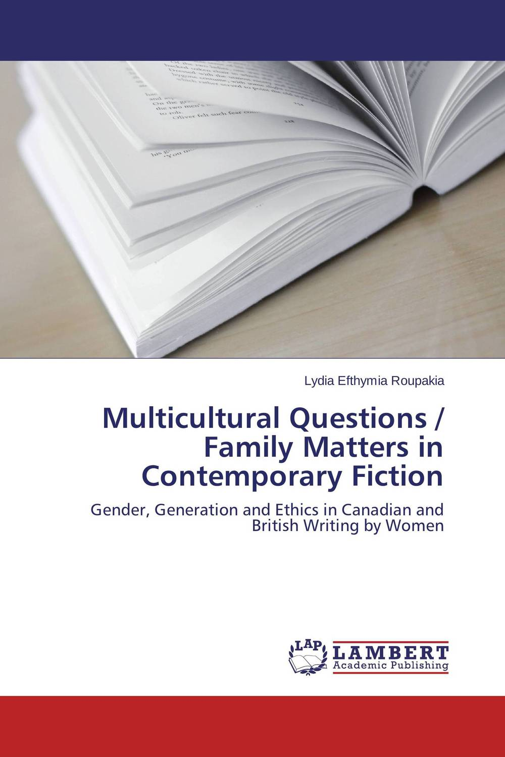 Multicultural Questions / Family Matters in Contemporary Fiction the family way