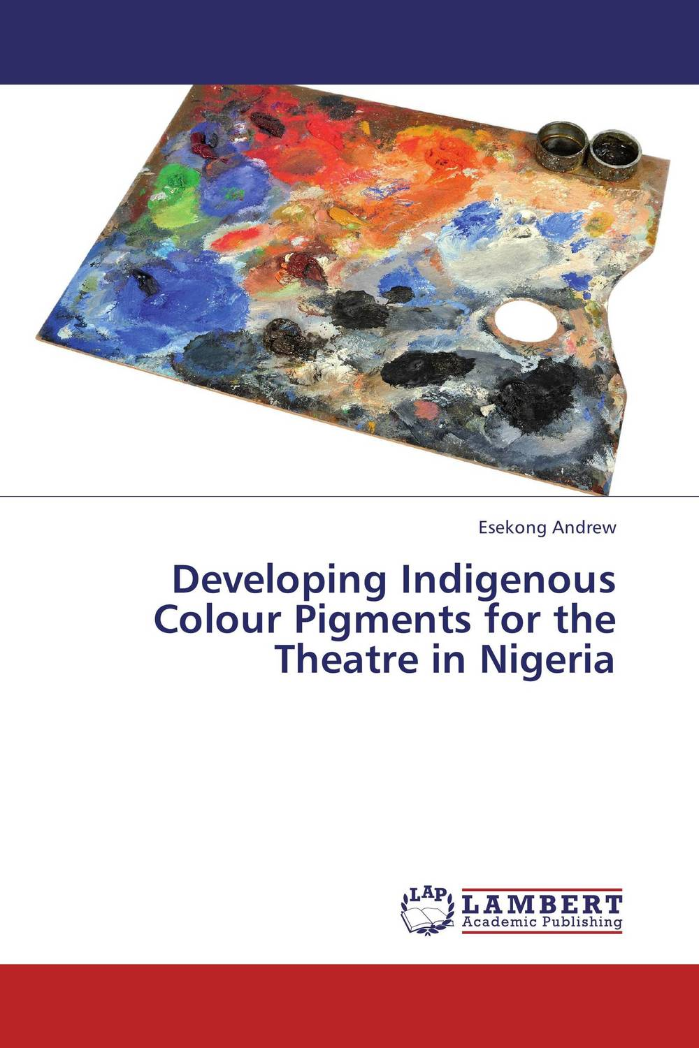 Developing Indigenous Colour Pigments for the Theatre in Nigeria bridging theatre and visual art