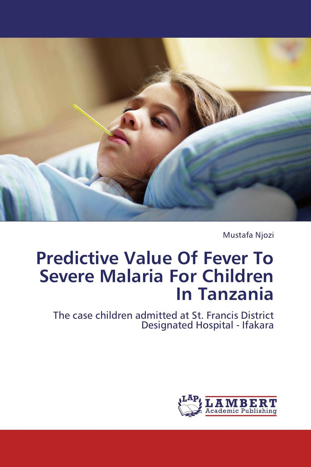 Predictive Value Of Fever To Severe Malaria For Children In Tanzania adding customer value through effective distribution strategy