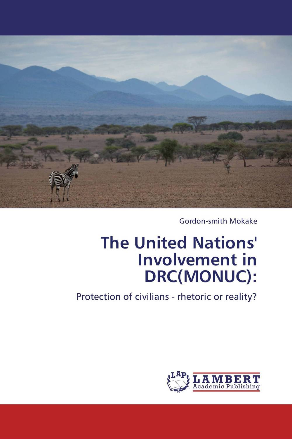 The United Nations' Involvement in DRC(MONUC): united as one
